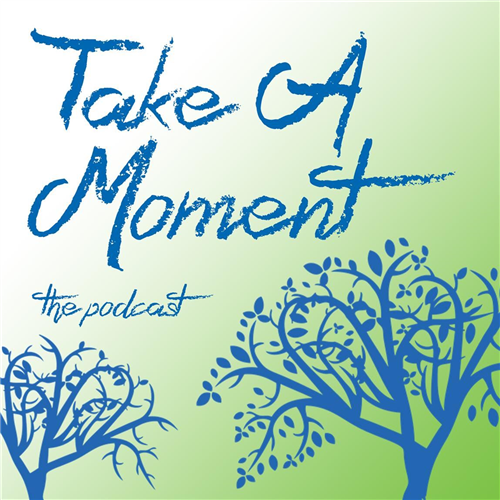 Take a Moment Podcasts
